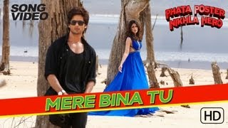 Mere Bina Tu - Phata Poster Nikhla Hero | Shahid Kapoor & Ileana D'Cruz | Rahat Fateh Ali Khan