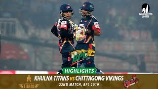 Chittagong Vikings vs Khulna Titans Highlights || 22nd Match || Edition 6 || BPL 2019