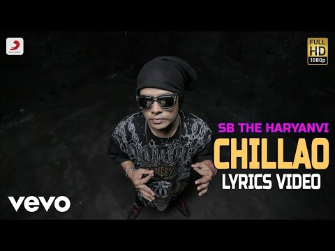 Chillao - Lyrics Video | SB The Haryanvi ft. Bhinda Aujla