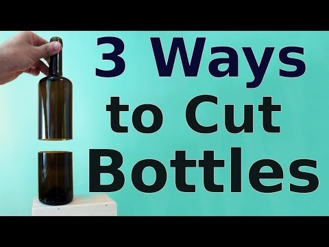 How to Cut Glass Bottles   3 ways to do it