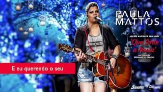 Paula Mattos - Que Sorte a Nossa