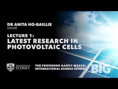 Latest Research in Photovoltaic Cells — Dr Anita Ho-Baillie, ISS2015