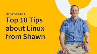 MicroNuggets: What are the Top 10 Linux Tips Explained