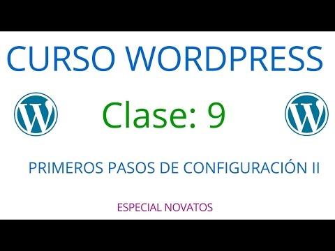 Curso de Wordpress Novatos | Clase 9 | Primeros pasos de configuración II