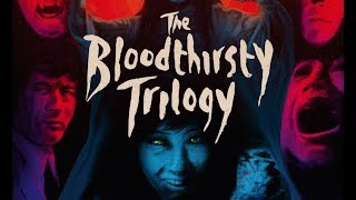 The Bloodthirsty Trilogy - The Arrow Video Story