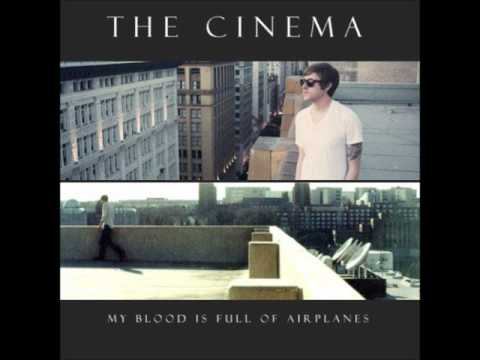 The Cinema - My Blood Is Full Of Airplanes