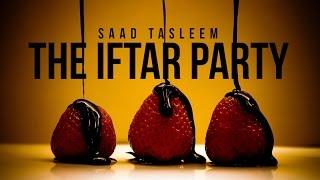 The Iftar Party – Tricks of Shaytaan – Saad Tasleem