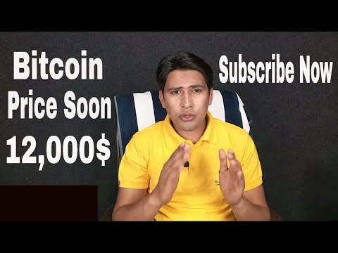 Bitcoin/Altcoins Latest Update  Bitcoin Price Soon 12,000$ In Hindi