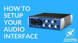 How To Set Up Your Audio Interface