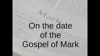 Video: Dating Mark's Gospel is not straightforward - Fishers Evidence