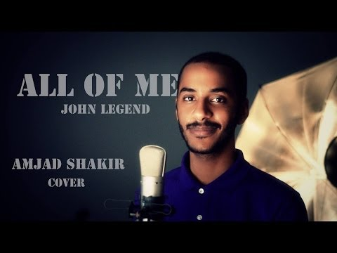 All Of Me, John Legend, Cover By Amjad Shakir -  أمجد شاكر video