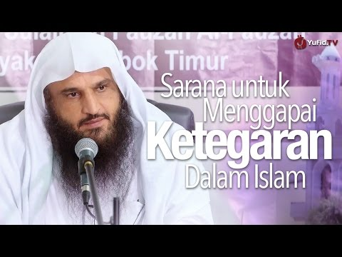 Tabligh Akbar Syaikh Abdur Razzaq Al-Badr - Sarana Untuk Menggapai Ketegaran dalam Islam
