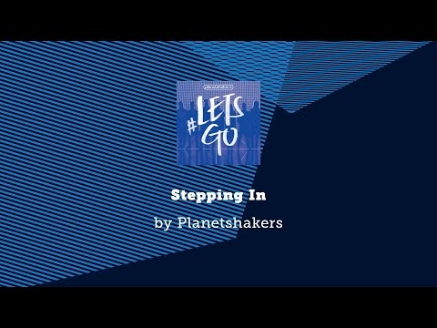 Planetshakers - Stepping In