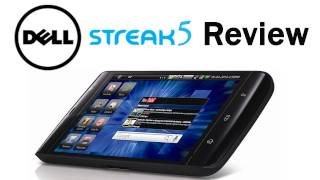 Dell Streak 5 Tablet Review - Overlook and Honest Impressions