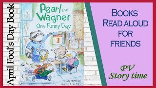 Pearl and Wagner ONE FUNNY DAY by Kate McMullan and R.W. Alley - Children