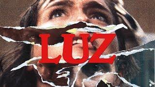 LUZ Trailer [HD] - 2018
