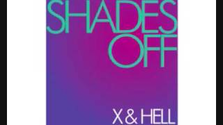 X & HELL - SHADES OFF - AT iTUNES NOW!