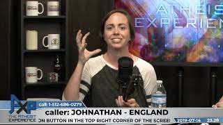 Evidence for the Resurrection of Jesus | Johnathan - England | Atheist Experience 23.29