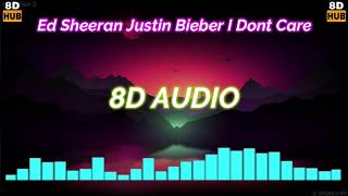 Ed Sheeran Feat Justin Bieber - I Dont Care [8D Audio] Use Headphones