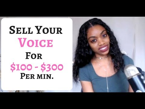 How To Sell Your Voice And Make $100 - $300 Per Minute!