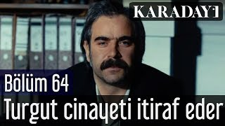 Karadayı 64.Bölüm - Turgut, Süleyman Savcı cinayetini itiraf eder