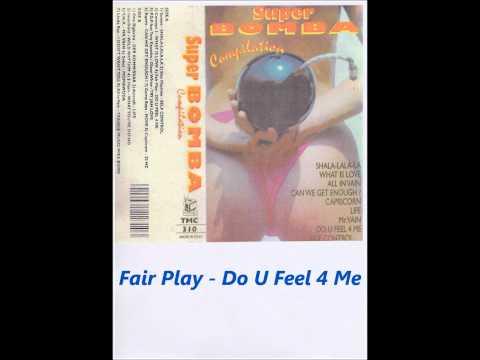 Fair Play - Do U Feel 4 Me