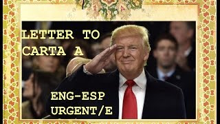 Urgent Letter to President Trump and The People SUBT ENG/ESP (SRT)