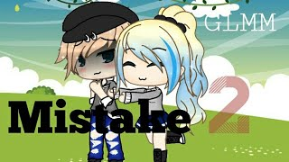 Mistake part 2 //GLMM// GACHA LIFE MINI MOVIE