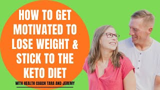 KETO TIPS | How To Get Motivated To Lose Weight & Stick To The Keto Diet | Lose Fat For Good