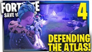 DEFENDING THE ATLAS! | Fortnite Save the World Multiplayer Gameplay/Let's Play E4