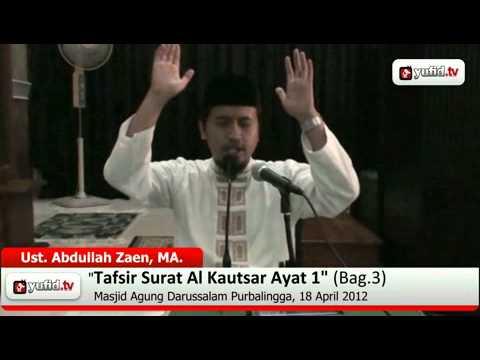 Kajian Tafsir Al Quran:  Tafsir Al-Quran Surat Al Kautsar Ayat 1 Bagian 3 - Ustadz Abdullah Zaen