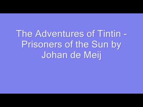 The Adventures of Tintin - Prisoners of the Sun by Johan de Meij