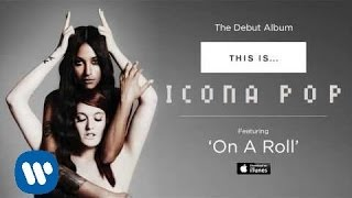 Watch Icona Pop On A Roll video