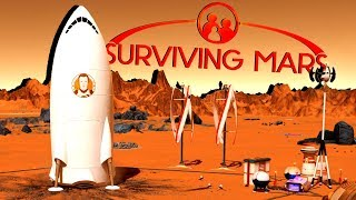 Beginning A New Life on Mars! - Ep. 1 - Surviving Mars Gameplay