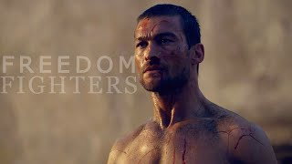 Spartacus Blood and Sand (TRIBUTE) || Freedom Fighters