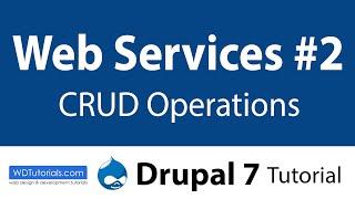 Drupal 7 Tutorial - Web Services: Basics Part 2 | WDTutorials.com