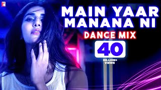 Main Yaar Manana Ni Song Dance Mix Vaani Kapoor Yashita Sharma