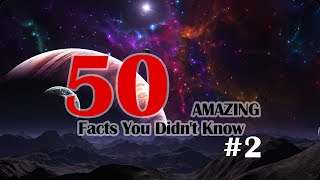50 AMAZING Facts You Didn