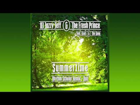 DJ Jazzy Jeff & The Fresh Prince  Summertime Rhythm Scholar Remix