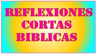 Reflexiones Cortas Biblicas
