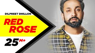 Dilpreet Dhillon  Red Rose Official Video  Parmish