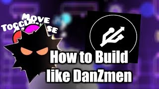HOW TO BUILD LIKE DANZMEN