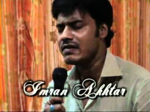 Imran Akhtar..............Nazar ke saamne Jigar ke paas.