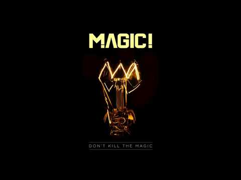 MAGIC! - Don't Kill the Magic (Audio)