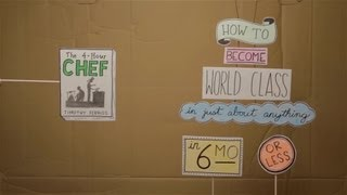 How To Become World Class At Anything In 6 Months Or Less_ 4 Hour Chef [Epipheo.TV]