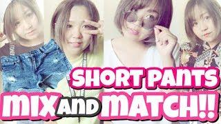 (( ショートパンツ着まわしコーデ♡SHORT PANTS MIX and MATCH!! ))