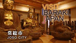 常総-JOSO- VISIT IBARAKI,JAPAN GUIDE