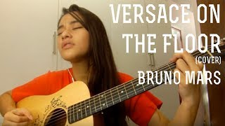 Versace On The Floor Bruno Mars Cover