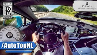 ROLLS ROYCE DAWN AUTOBAHN POV ACCELERATION & TOP SPEED by AutoTopNL