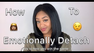 5 Guaranteed Ways to Emotionally Detach!!!! (Highly Requested)!!!!|AshaC